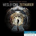 Zeitkurier Hörbuch von Wesley Chu Gesprochen von: Mark Bremer
