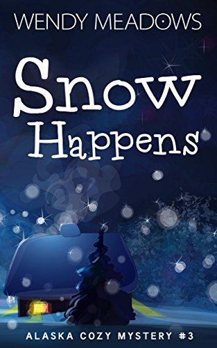 Snow Happens (Alaska Cozy Mystery Book 3) ()