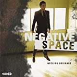 Nothing Ordinary by Negative Space (2003-05-03)