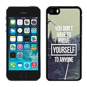 NEW Unique Custom Designed iPhone 5C Phone Case With You Do Not Have To Prove Yourself To Anyone_Black Phone Case wangjiang maoyi