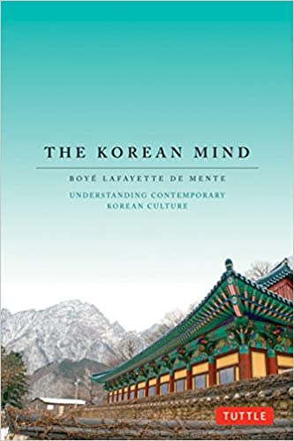 The korean mind understanding contemporary korean culture boye the korean mind understanding contemporary korean culture boye lafayette de mente 9780804842716 amazon books fandeluxe Choice Image