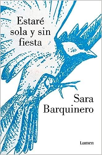 Estaré sola y sin fiesta de Sara Barquinero