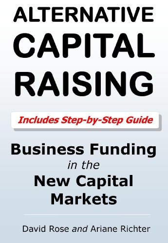 Alternative Capital Raising: Business Funding in the New Capital Markets (English Edition)