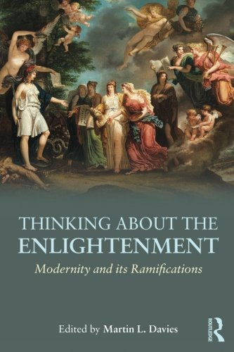 Thinking about the Enlightenment: Modernity and its Ramifications