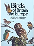 Birds of Britain and Europe, Nicholas Hammond and Michael Everett, 0330260235