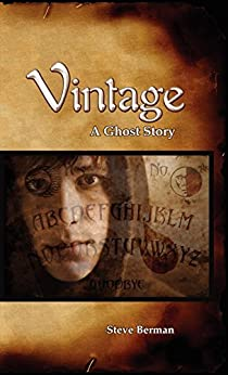 Vintage: A Ghost Story by [Berman, Steve]