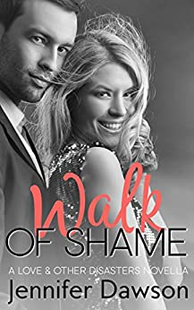 Walk of Shame (Love & Other Disasters Book 1) by [Dawson, Jennifer]