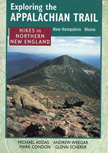 Hikes in Northern New England : New Hampshire Maine (Exploring the Appalachian Trail)