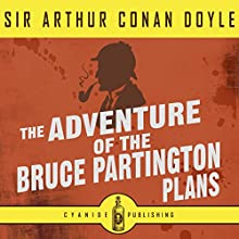The Adventure of the Bruce Partington Plans (Annotated): Arthur Conan Doyle Collection, Book 1 Audiobook by Arthur Conan Doyle Narrated by Time Winters