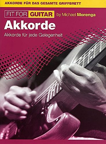 Fit For Guitar - Akkorde -Alle Einsteiger-Akkorde in der 1. Lage-: Lehrmaterial