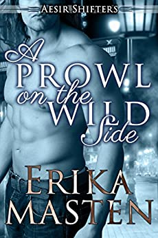 A Prowl On The Wild Side: An Aesir Shifters BBW Romance Novella (Aesir Shifters BBW Romance Short Book 3) by [Masten, Erika]