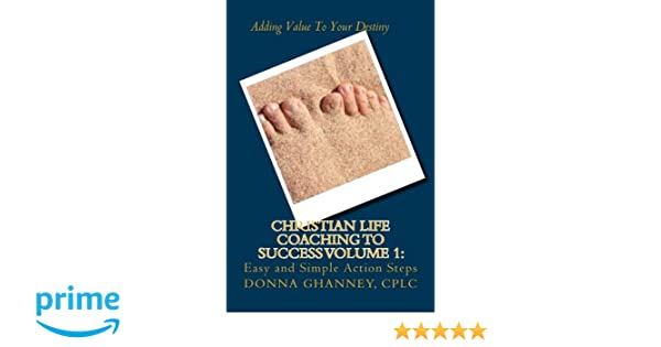 Christian Life Coaching to Success Volume 1: Easy and Simple ...