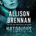 Notorious: A Max Revere Novel, Book 1 Hörbuch von Allison Brennan Gesprochen von: Eliza Foss