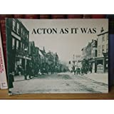 Acton as it Was