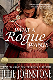 What A Rogue Wants (Lords Of Deception Book 1)