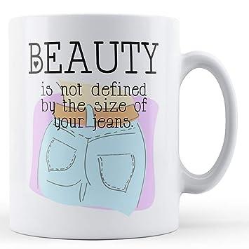 No es sinónimo de belleza decorativa por el tamaño de sus pantalones vaqueros taza: Amazon.es: Hogar