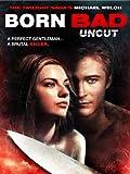 Born Bad Uncut
