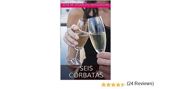 SEIS CORBATAS eBook: VEGUILLAS ANTIGÜEDAD, JOSÉ M.: Amazon.es ...
