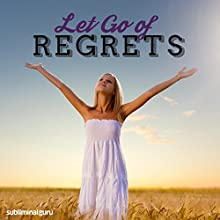 Let Go of Regrets: Do Away with Disappointment with Subliminal Messages Discours Auteur(s) :  Subliminal Guru Narrateur(s) :  Subliminal Guru
