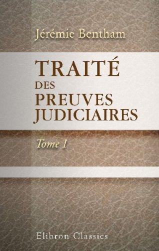 Traité des Preuves judiciaires: Tome 1 Broché – 25 août 2003 Jérémie Bentham Adamant Media Corporation 054367715X Law / Legal History