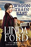 Wagon Train Baby: Christian historical romance (Love on the Santa Fe Trail Book 1)