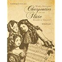 Marc-Antoine Charpentier and the Flûte: Recorder or Traverso?
