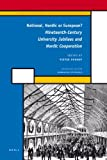 National, Nordic or European? : Nineteenth-Century University Jubilees and Nordic Cooperation, Dhondt, Pieter, 9004216944