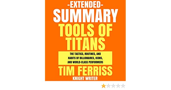 .com: extended summary: tools of titans by tim ferriss: the ...