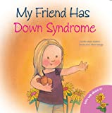 My Friend Has Down Syndrome (Let's Talk About It Series)