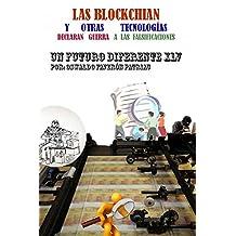 Las Blockchain y Otras Tecnologías Declaran Guerra a las Falsificaciones (Un Futuro Diferente nº 45) (Spanish Edition)