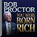 You Were Born Rich Speech by Bob Proctor Narrated by Bob Proctor