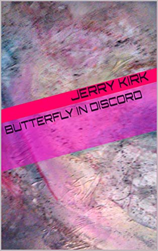 Amazon com: Butterfly in Discord eBook: Jerry Kirk: Kindle Store