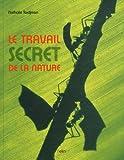"""Afficher """"Le travail secret de la nature"""""""