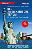 Der amerikanische Traum: Mit GreenCard oder Visum in die USA