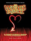 The Witches of Eastwick: Vocal Selections (Faber Edition) (2005-06-01)