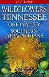 Wildflowers of Tennessee and the East Central States, Dennis Horn and David Duhl, 1551054280