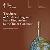 The Story of Medieval England: From King Arthur to the Tudor Conquest |  The Great Courses
