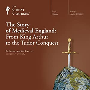 The Story of Medieval England: From King Arthur to the Tudor Conquest Lecture