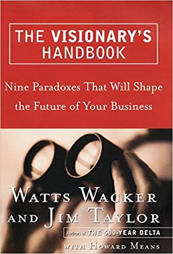 Book The Visionary's Handbook: Nine Paradoxes That Will Shape the Future of Your Business