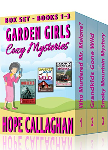 Garden Girls Cozy Mysteries Series: Box Set I (Books 1-3) by [Callaghan, Hope]