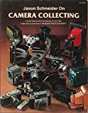 Jason Schneider on Camera Collecting: A Fully Illustrated Handbook of Articles Originally Published in Modern Photography