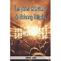 Les pires chansons de Johnny Hallyday: Carnet fantaisie pour les fans du chanteur. Une idée cadeau originale pour une blague d'anniversaire sympa à homme, femme, ado. (Lire la description ci-dessous)