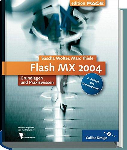 Flash MX 2004 - Grundlagen und Praxiswissen - Komplett in Farbe - edition PAGE mit CD ROM