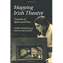 Mapping Irish Theatre: Theories of Space and Place
