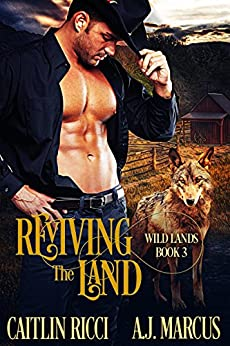 Reviving the Land (Wild Lands Book 3) by [Ricci, Caitlin, Marcus, A.J.]