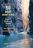 50 Best Short Hikes in Utah's National Parks