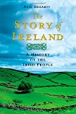 The Story of Ireland, Neil Hegarty, 1250002893