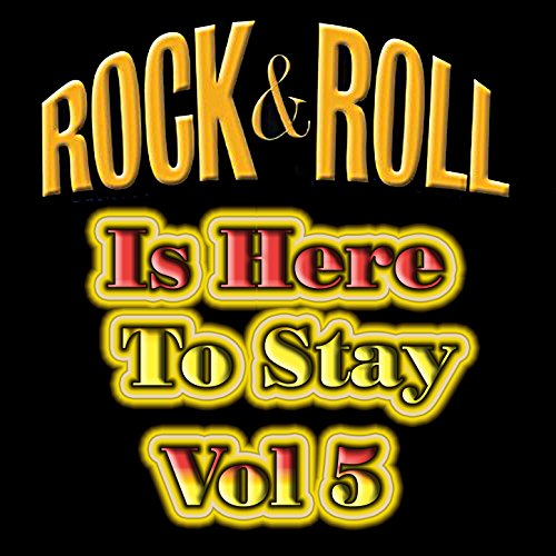 Rock & Roll Is Here To Stay Vol 5