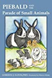 Piebald and the Parade of Small Animals, Gordon J. Eaton, 1607919915