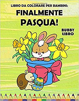 Amazon It Libro Da Colorare Per Bambini Finalmente Pasqua Un Bel